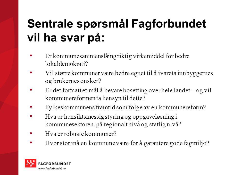 Sentrale spørsmål Fagforbundet vil ha svar på: