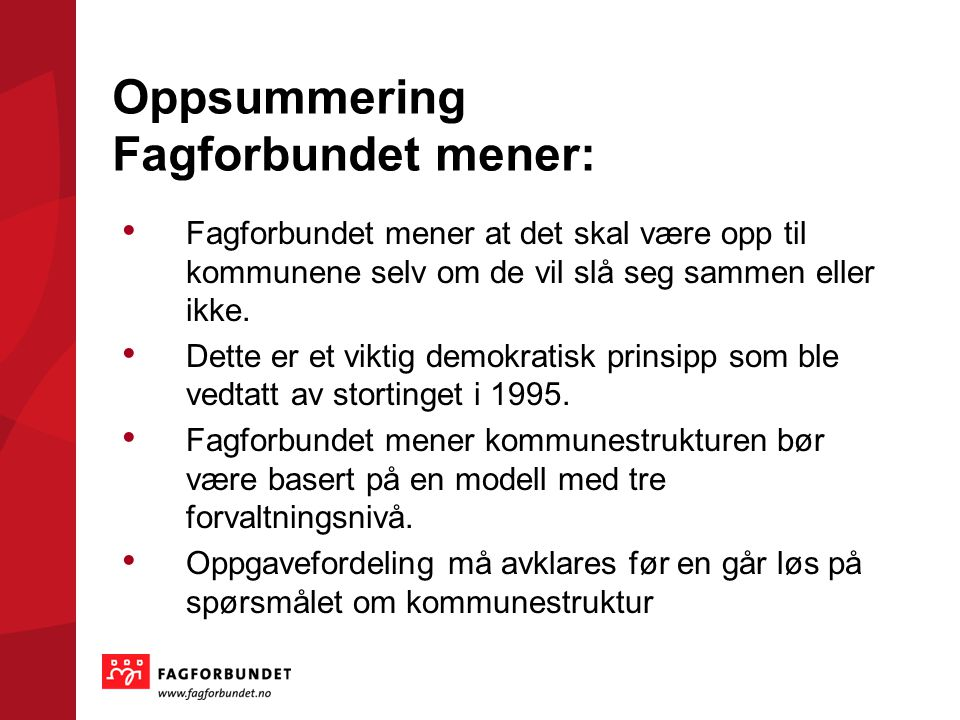 Oppsummering Fagforbundet mener: