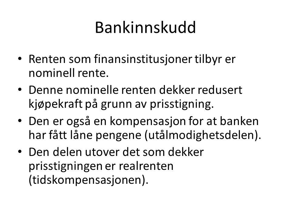 Bankinnskudd Renten som finansinstitusjoner tilbyr er nominell rente.
