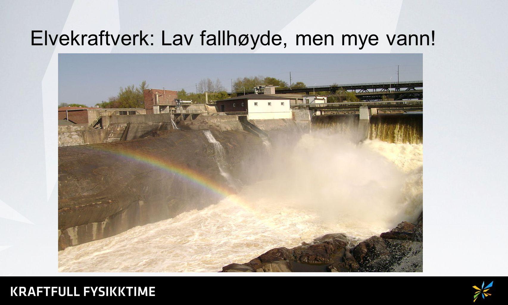 Elvekraftverk: Lav fallhøyde, men mye vann!