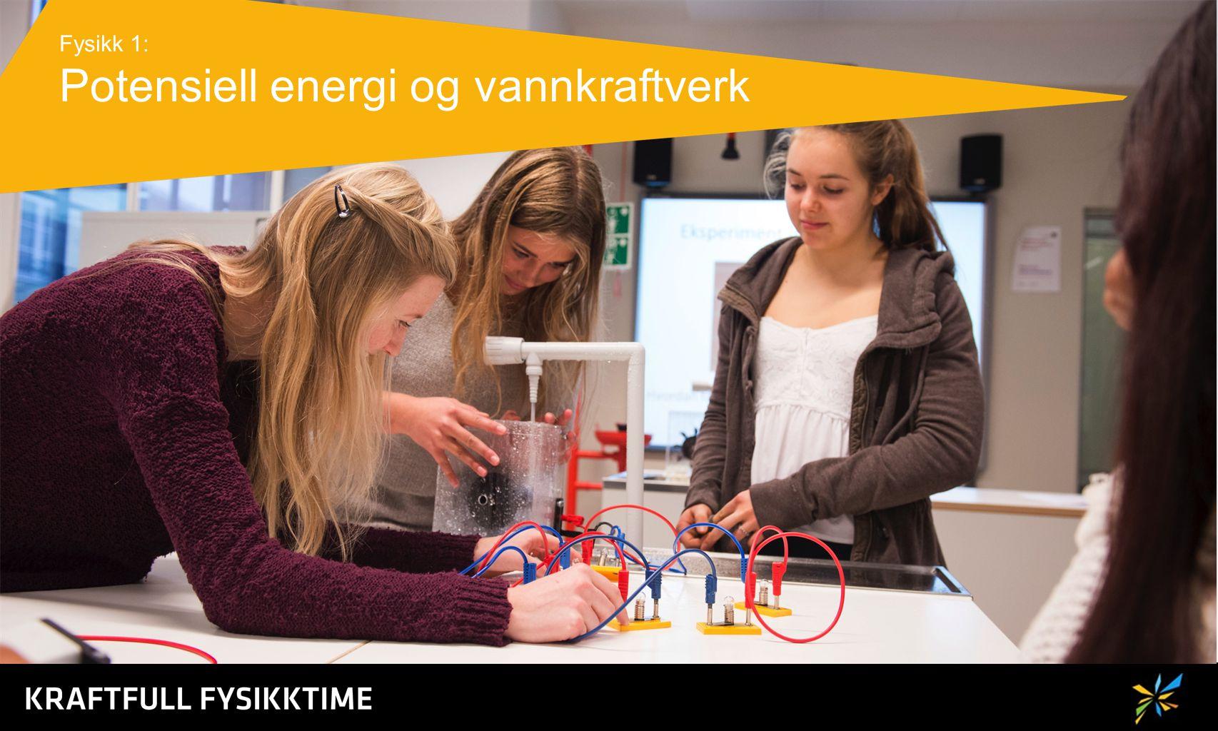 Fysikk 1: Potensiell energi og vannkraftverk