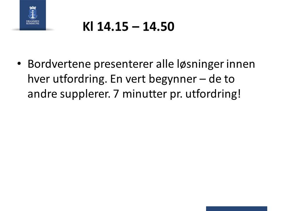 Kl 14.15 – 14.50 Bordvertene presenterer alle løsninger innen hver utfordring.