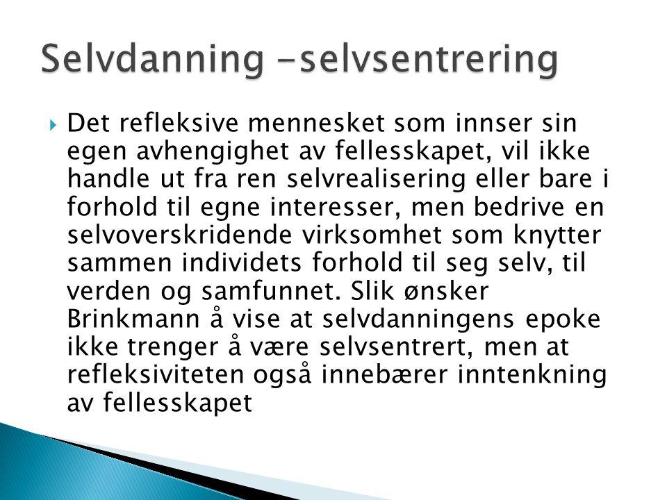Selvdanning -selvsentrering