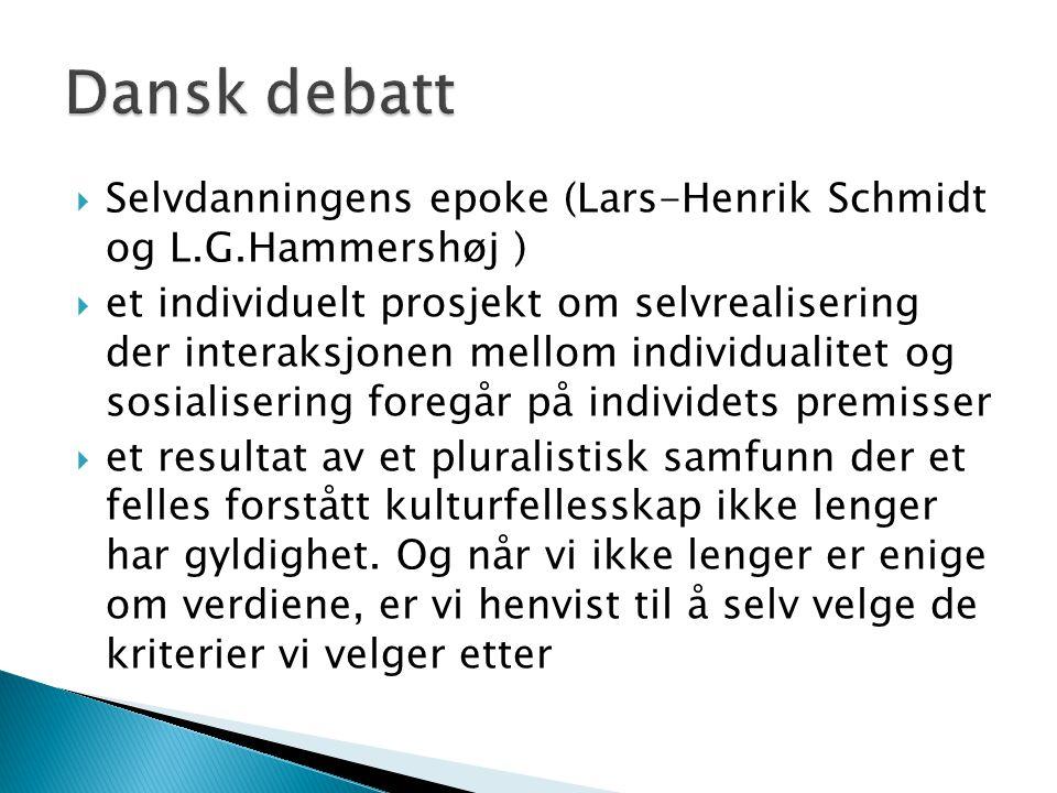 Dansk debatt Selvdanningens epoke (Lars-Henrik Schmidt og L.G.Hammershøj )