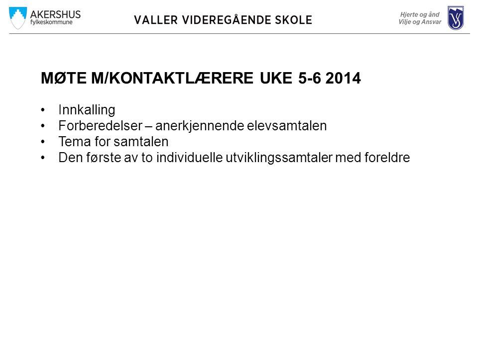 MØTE M/KONTAKTLÆRERE UKE 5-6 2014