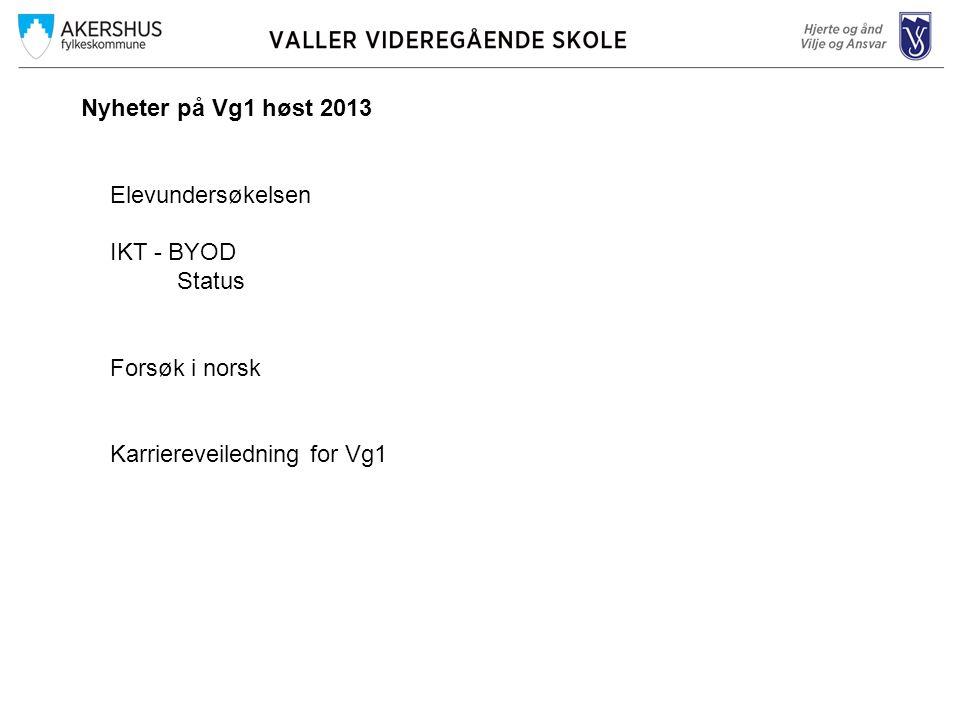 Nyheter på Vg1 høst 2013 Elevundersøkelsen. IKT - BYOD.