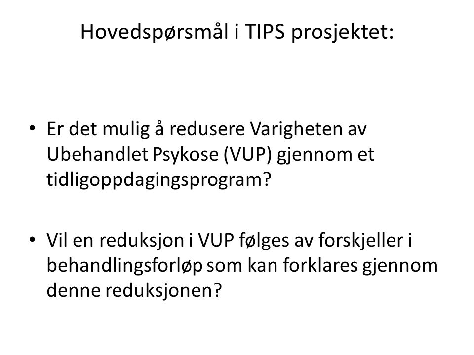 Hovedspørsmål i TIPS prosjektet: