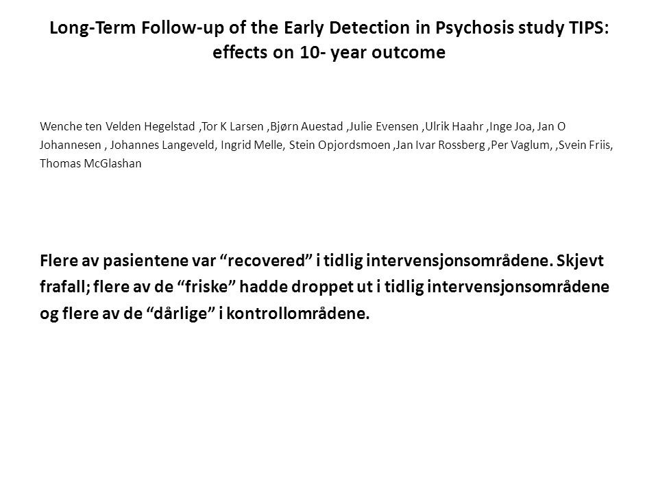 Long-Term Follow-up of the Early Detection in Psychosis study TIPS: effects on 10- year outcome