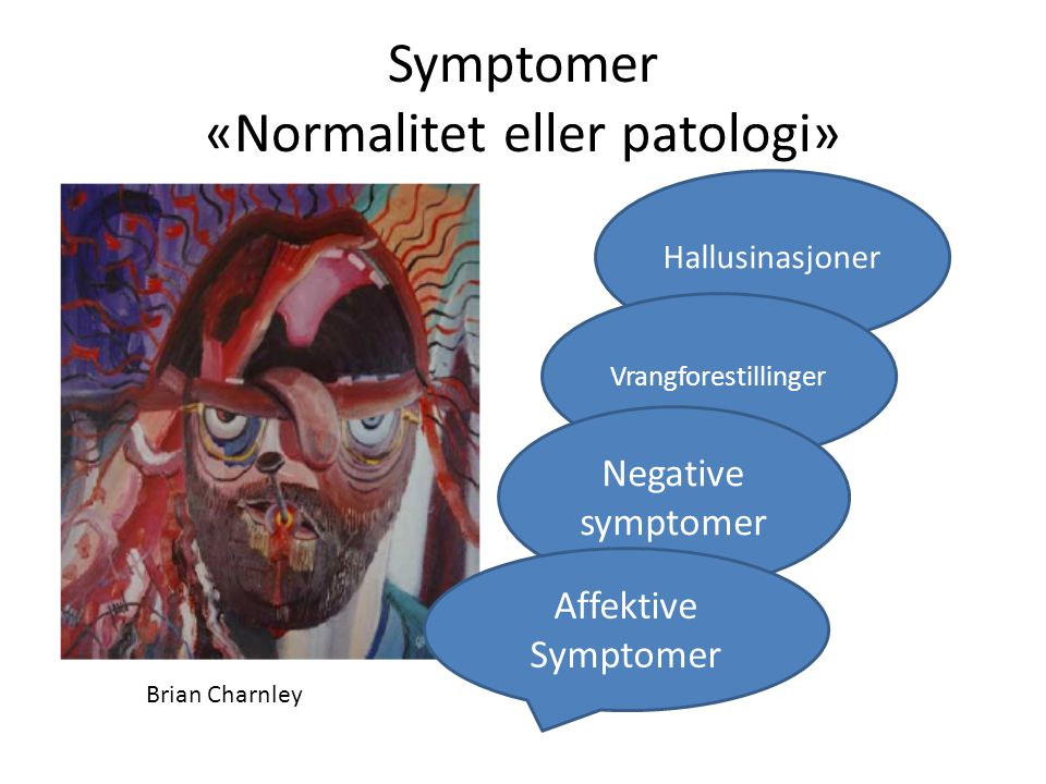 Symptomer «Normalitet eller patologi»