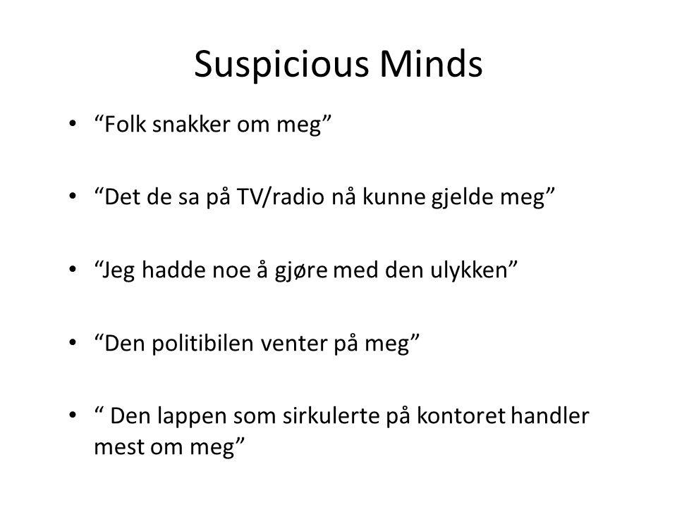 Suspicious Minds Folk snakker om meg