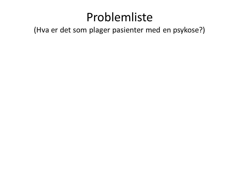 Problemliste (Hva er det som plager pasienter med en psykose )