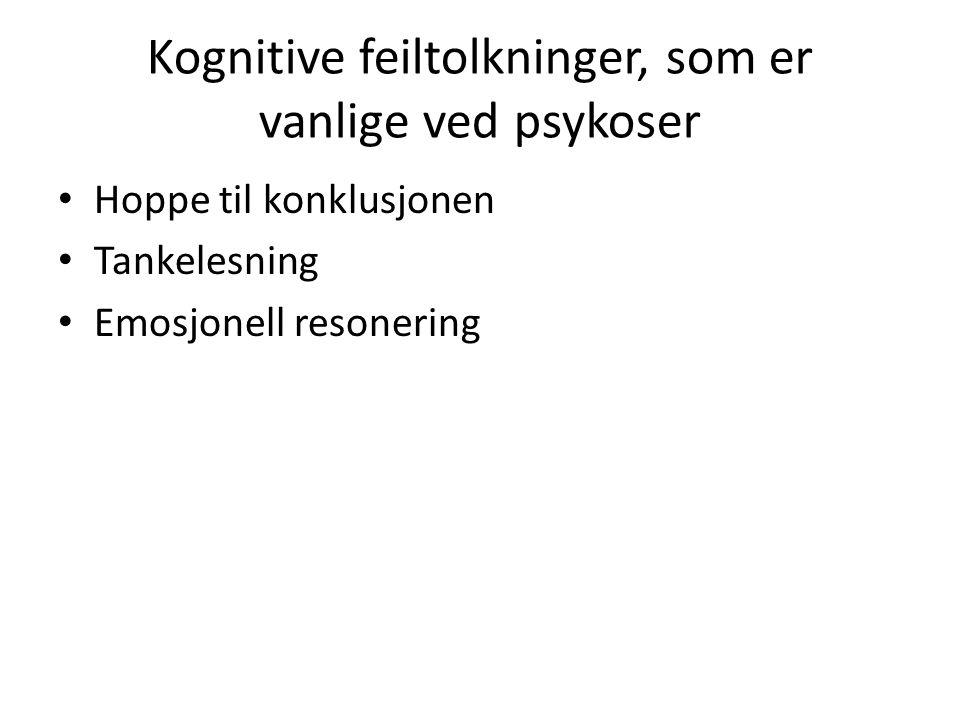 Kognitive feiltolkninger, som er vanlige ved psykoser