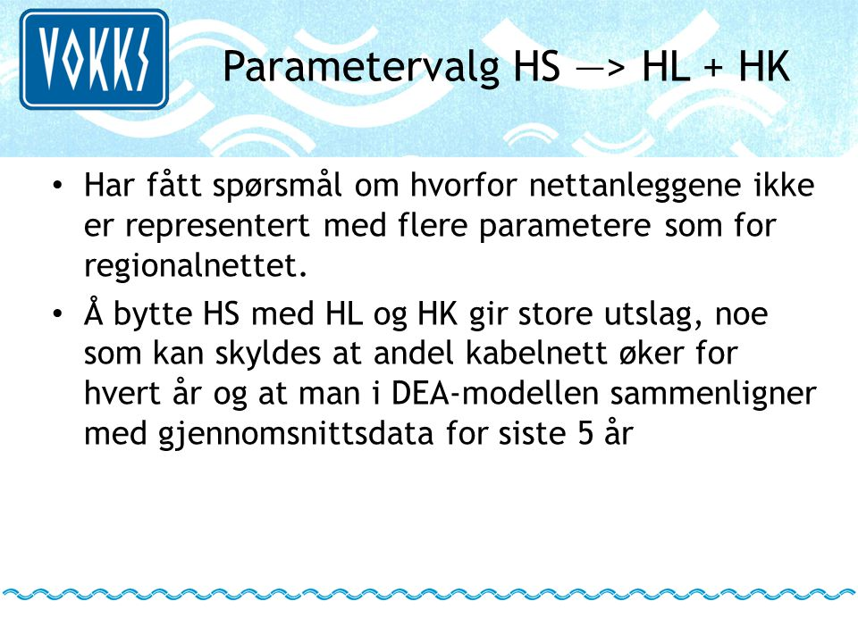Parametervalg HS ―> HL + HK