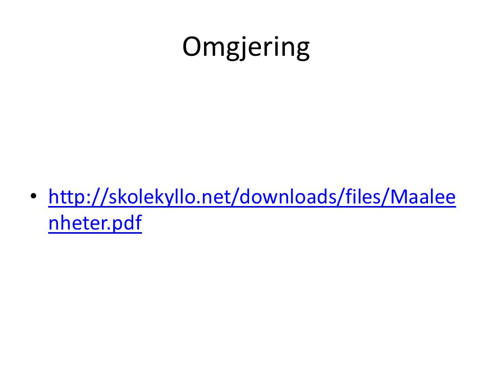 Omgjering http://skolekyllo.net/downloads/files/Maaleenheter.pdf