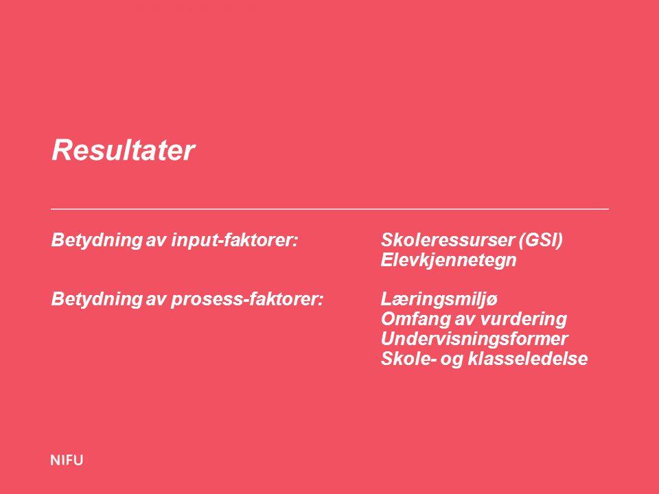 Resultater Betydning av input-faktorer: Skoleressurser (GSI)