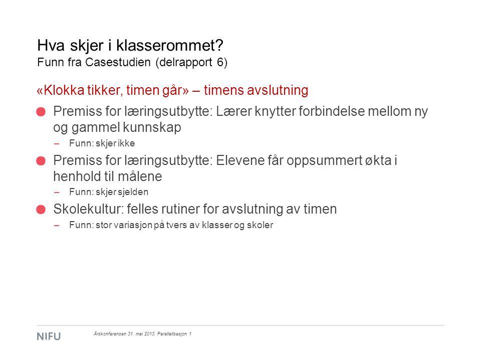 Hva skjer i klasserommet Funn fra Casestudien (delrapport 6)