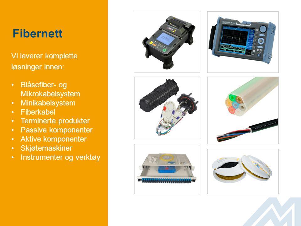 Fibernett Vi leverer komplette løsninger innen: