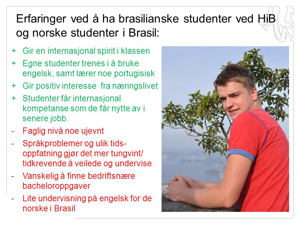 Erfaringer ved å ha brasilianske studenter ved HiB og norske studenter i Brasil: