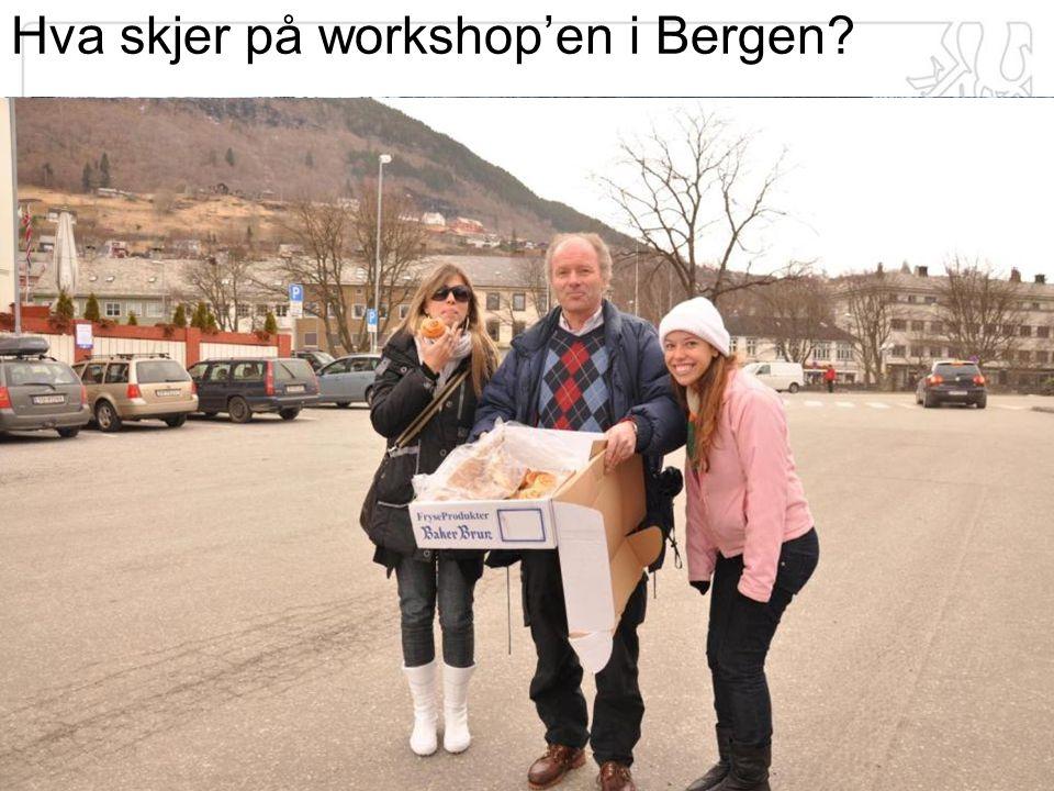 Hva skjer på workshop'en i Bergen