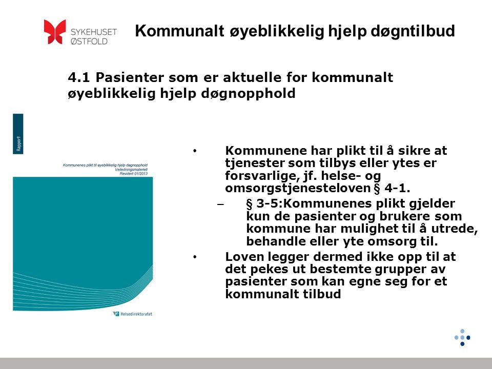 4.1 Pasienter som er aktuelle for kommunalt øyeblikkelig hjelp døgnopphold