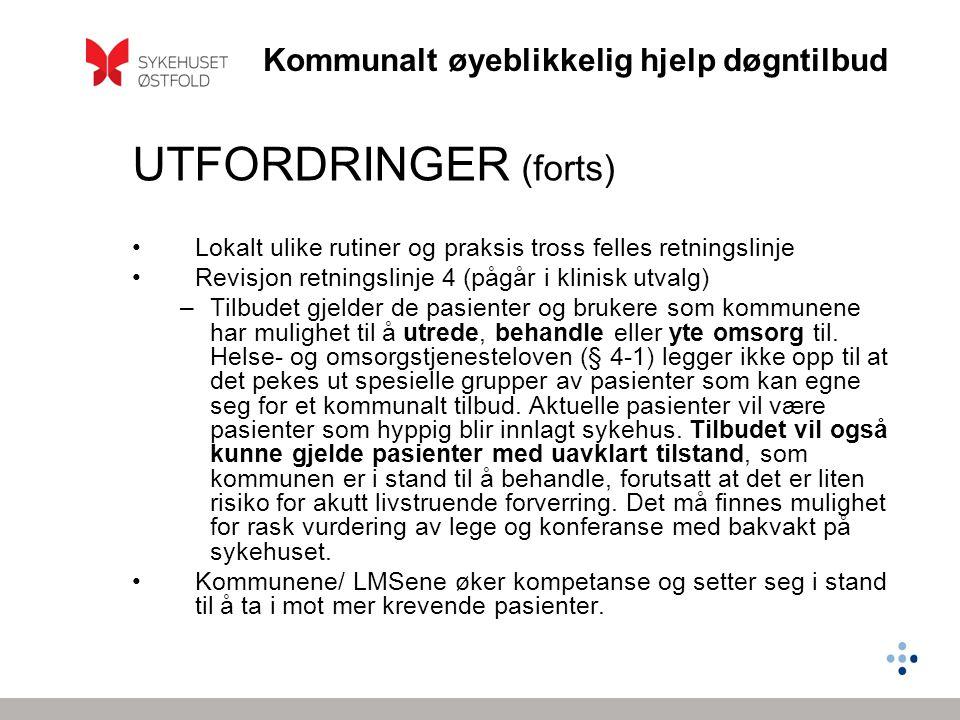 UTFORDRINGER (forts) Lokalt ulike rutiner og praksis tross felles retningslinje. Revisjon retningslinje 4 (pågår i klinisk utvalg)