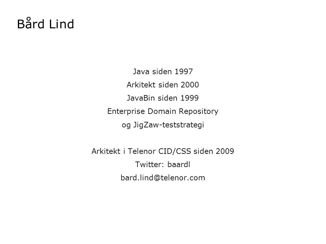 Bård Lind Java siden 1997 Arkitekt siden 2000 JavaBin siden 1999