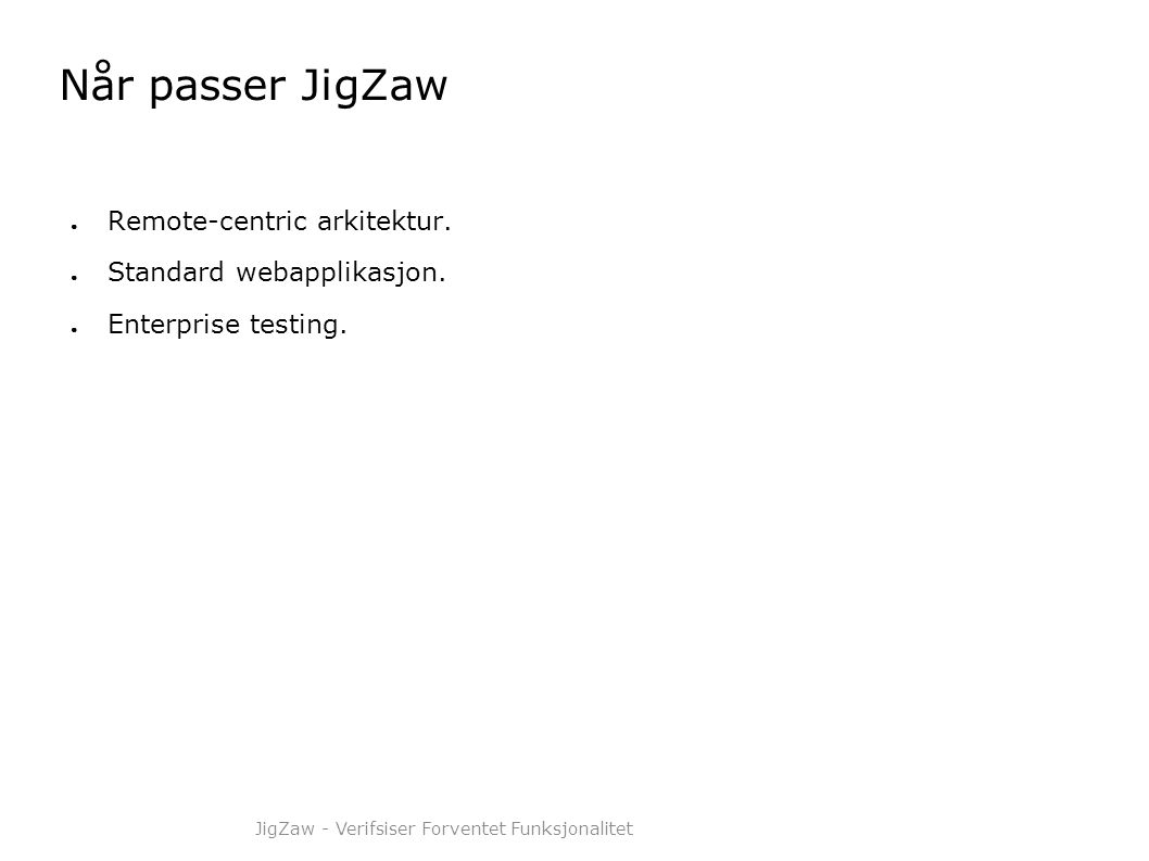 JigZaw - Verifsiser Forventet Funksjonalitet