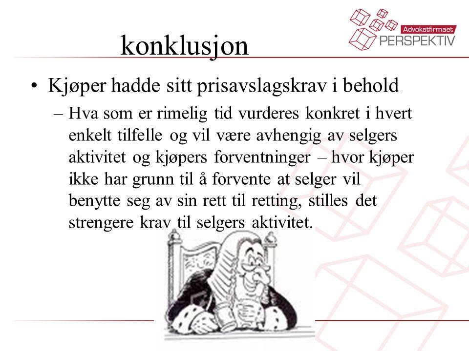 konklusjon Kjøper hadde sitt prisavslagskrav i behold
