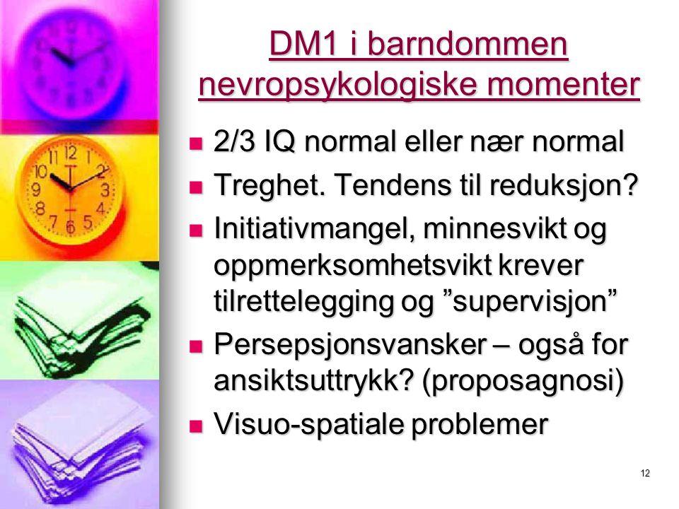 DM1 i barndommen nevropsykologiske momenter