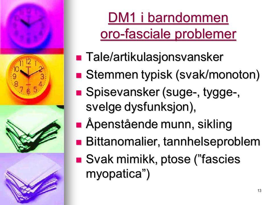 DM1 i barndommen oro-fasciale problemer