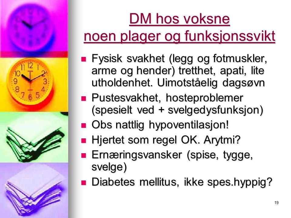 DM hos voksne noen plager og funksjonssvikt