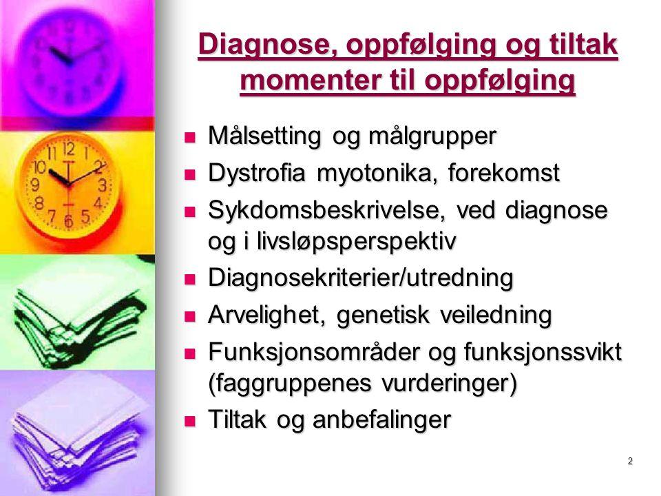 Diagnose, oppfølging og tiltak momenter til oppfølging