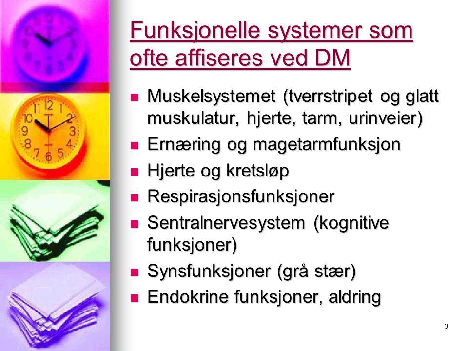 Funksjonelle systemer som ofte affiseres ved DM