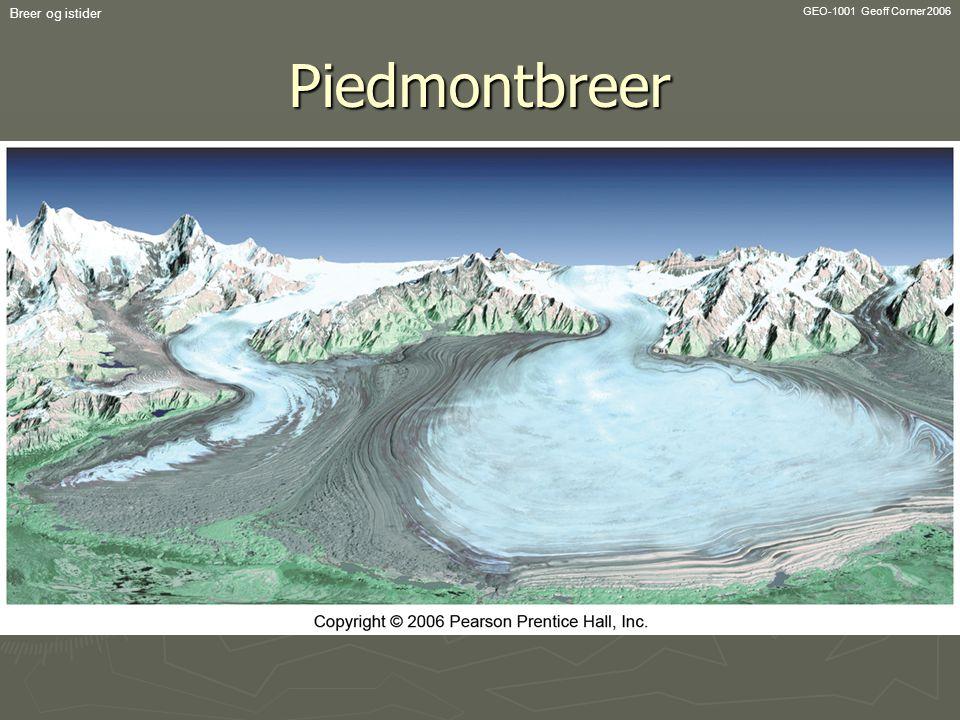 Breer og istider GEO-1001 Geoff Corner 2006 Piedmontbreer