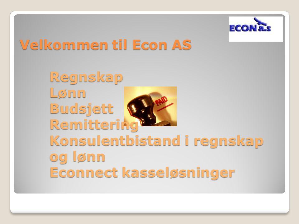 Velkommen til Econ AS. Regnskap. Lønn. Budsjett. Remittering