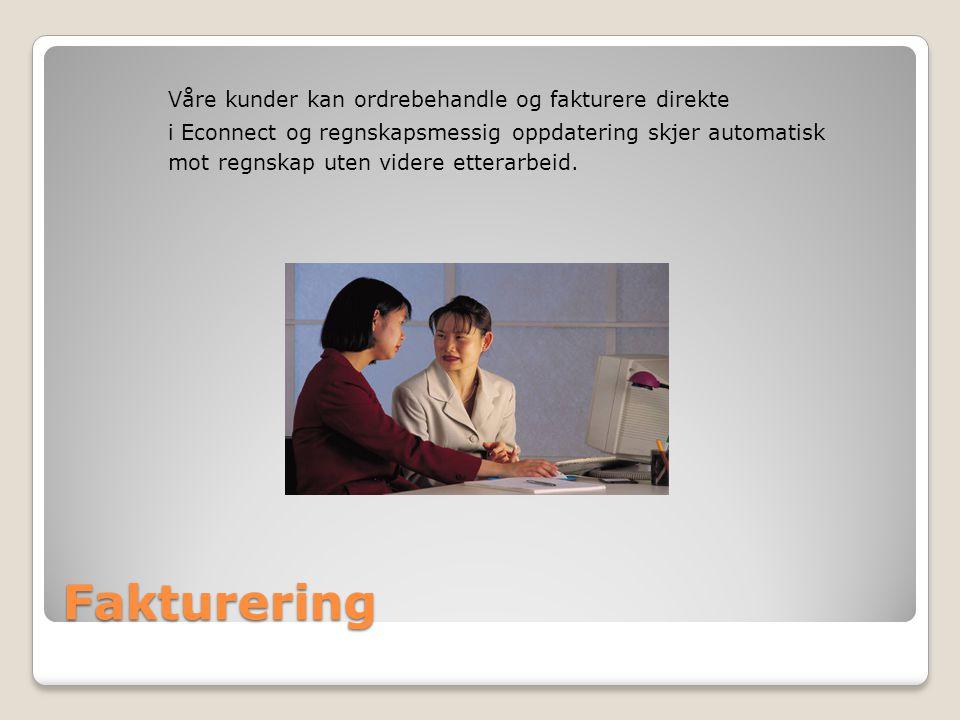Fakturering Våre kunder kan ordrebehandle og fakturere direkte