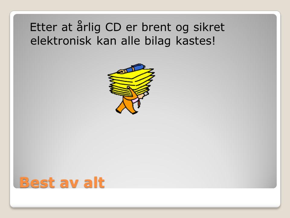 Etter at årlig CD er brent og sikret elektronisk kan alle bilag kastes!