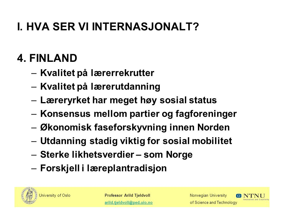 I. HVA SER VI INTERNASJONALT