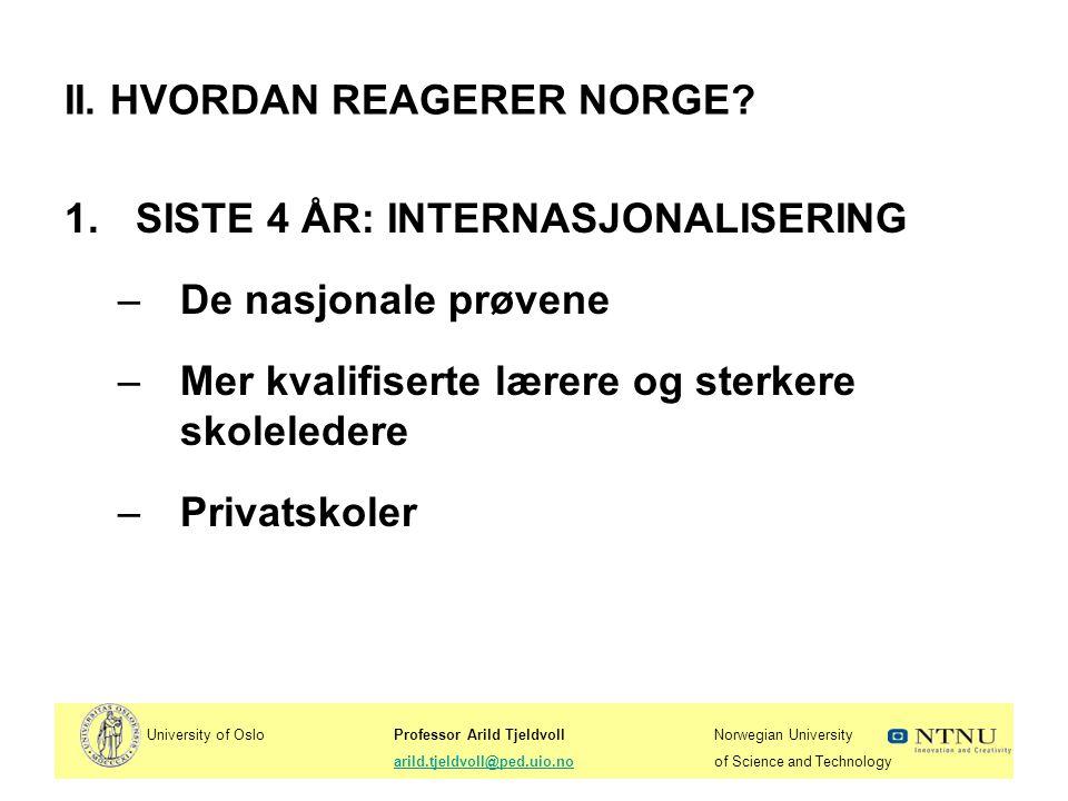 II. HVORDAN REAGERER NORGE