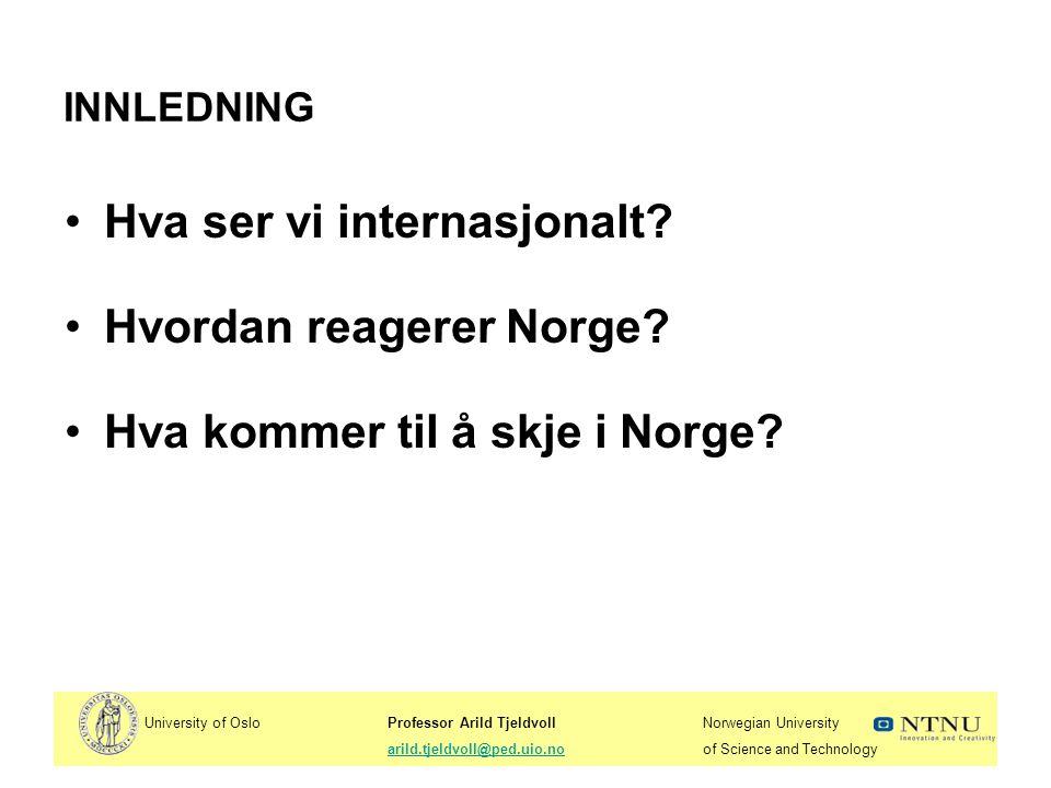 Hva ser vi internasjonalt Hvordan reagerer Norge