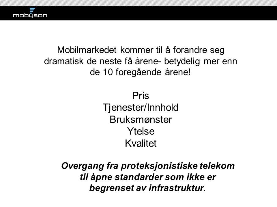 Pris Tjenester/Innhold Bruksmønster Ytelse Kvalitet