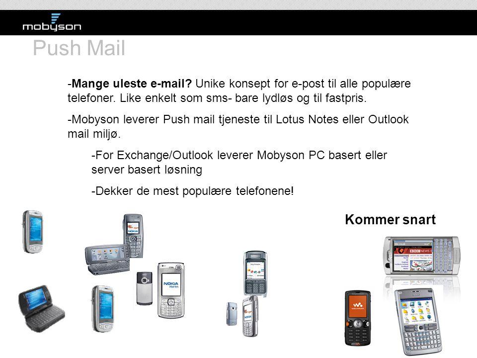 Push Mail Mange uleste e-mail Unike konsept for e-post til alle populære telefoner. Like enkelt som sms- bare lydløs og til fastpris.