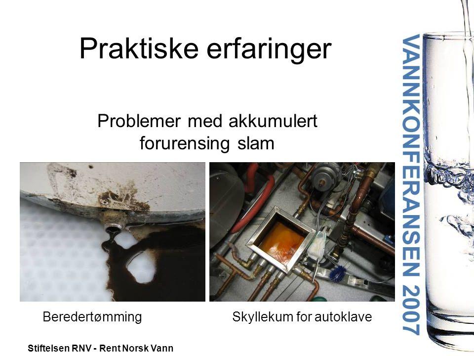 Praktiske erfaringer Problemer med akkumulert forurensing slam Beredertømming Skyllekum for autoklave.