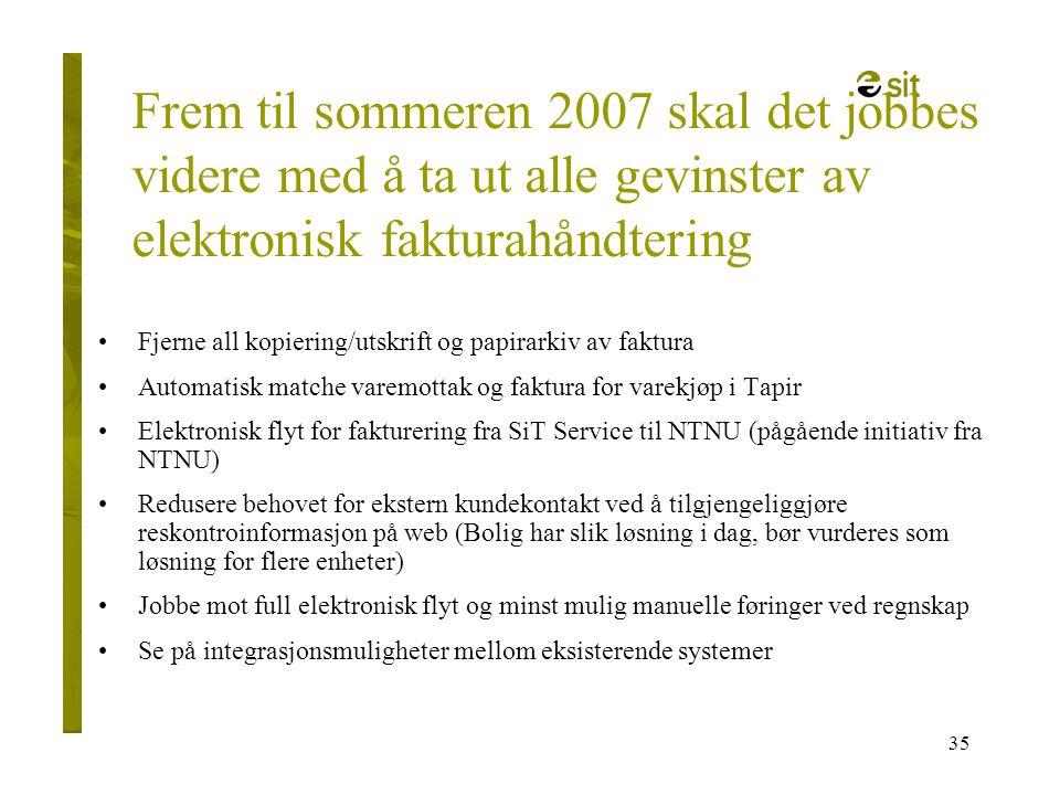 Frem til sommeren 2007 skal det jobbes videre med å ta ut alle gevinster av elektronisk fakturahåndtering
