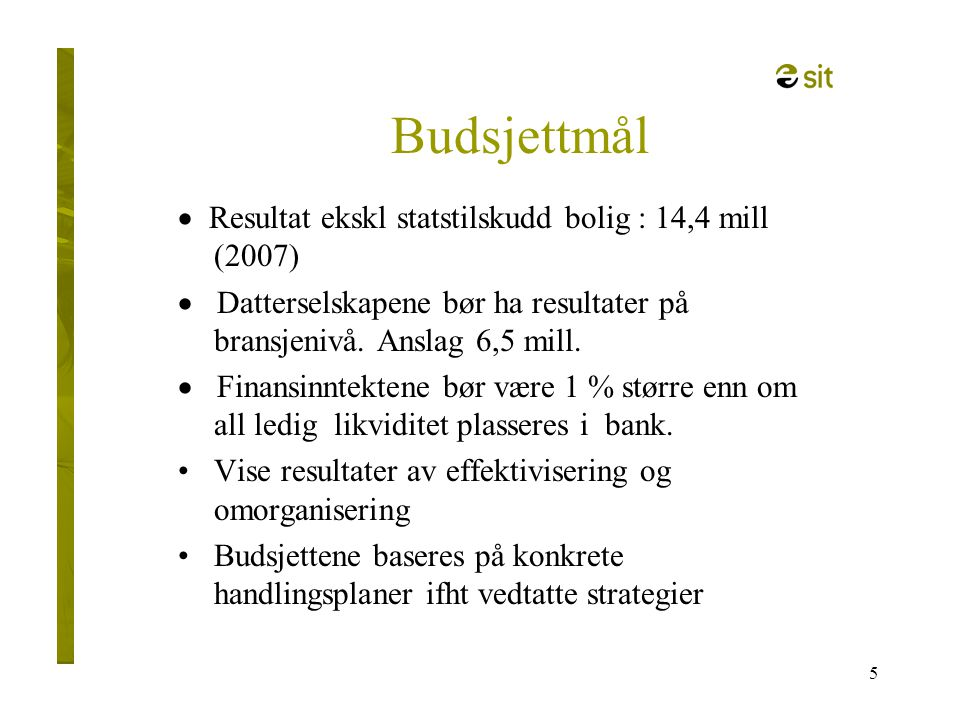 Budsjettmål · Resultat ekskl statstilskudd bolig : 14,4 mill (2007)