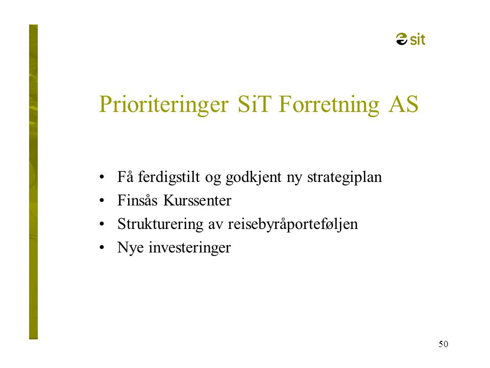 Prioriteringer SiT Forretning AS