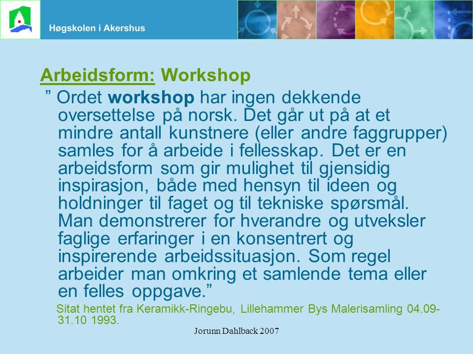 Arbeidsform: Workshop
