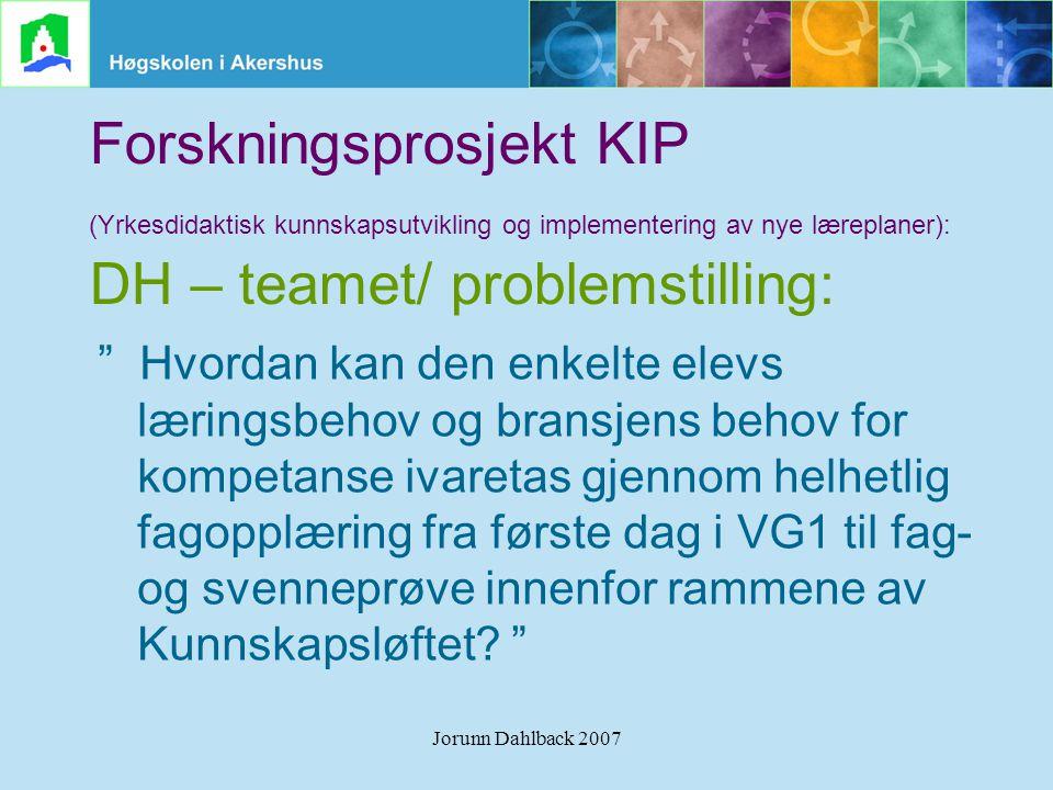 Forskningsprosjekt KIP (Yrkesdidaktisk kunnskapsutvikling og implementering av nye læreplaner): DH – teamet/ problemstilling: