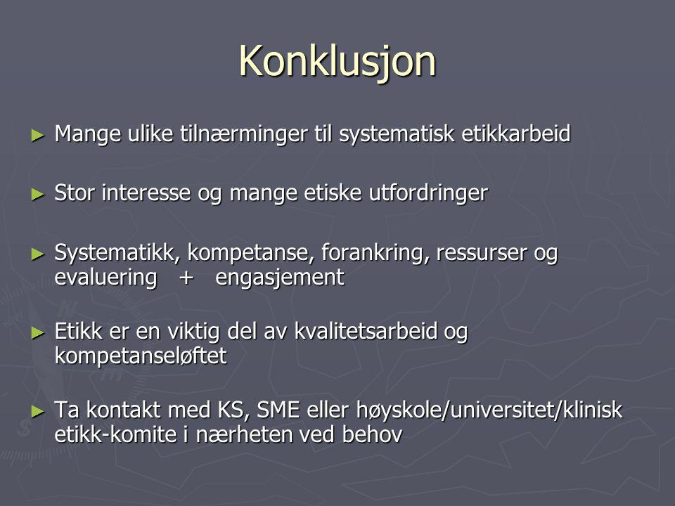 Konklusjon Mange ulike tilnærminger til systematisk etikkarbeid