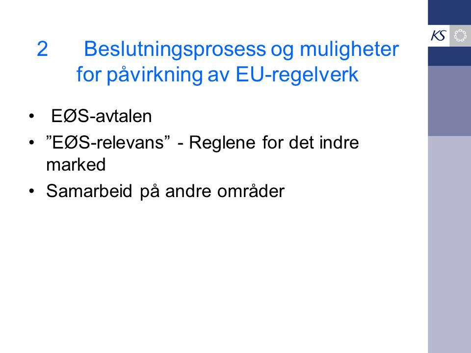 2 Beslutningsprosess og muligheter for påvirkning av EU-regelverk